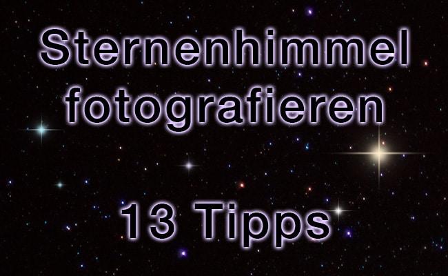 Tipps Zum Fotografieren 13 tipps um den sternenhimmel und sternschnuppen zu fotografieren