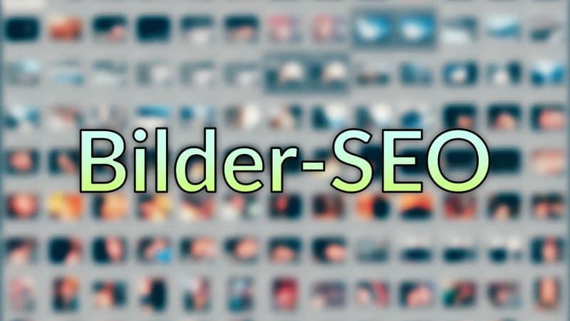Bilder-SEO: Suchmaschinen Optimierung für deine Webseite